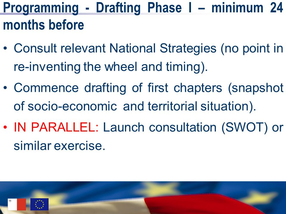 Programming - Drafting Phase I – minimum 24 months before Consult relevant National Strategies (no point in re-inventing the wheel and timing). Commen