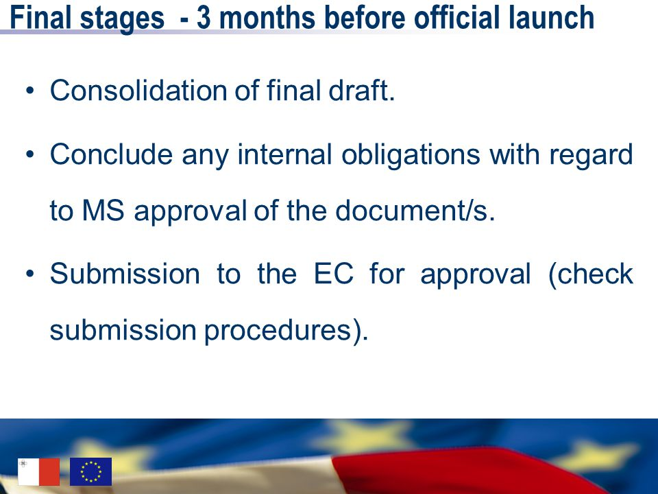 Final stages - 3 months before official launch Consolidation of final draft.
