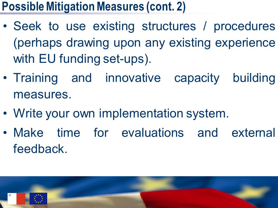 Seek to use existing structures / procedures (perhaps drawing upon any existing experience with EU funding set-ups). Training and innovative capacity