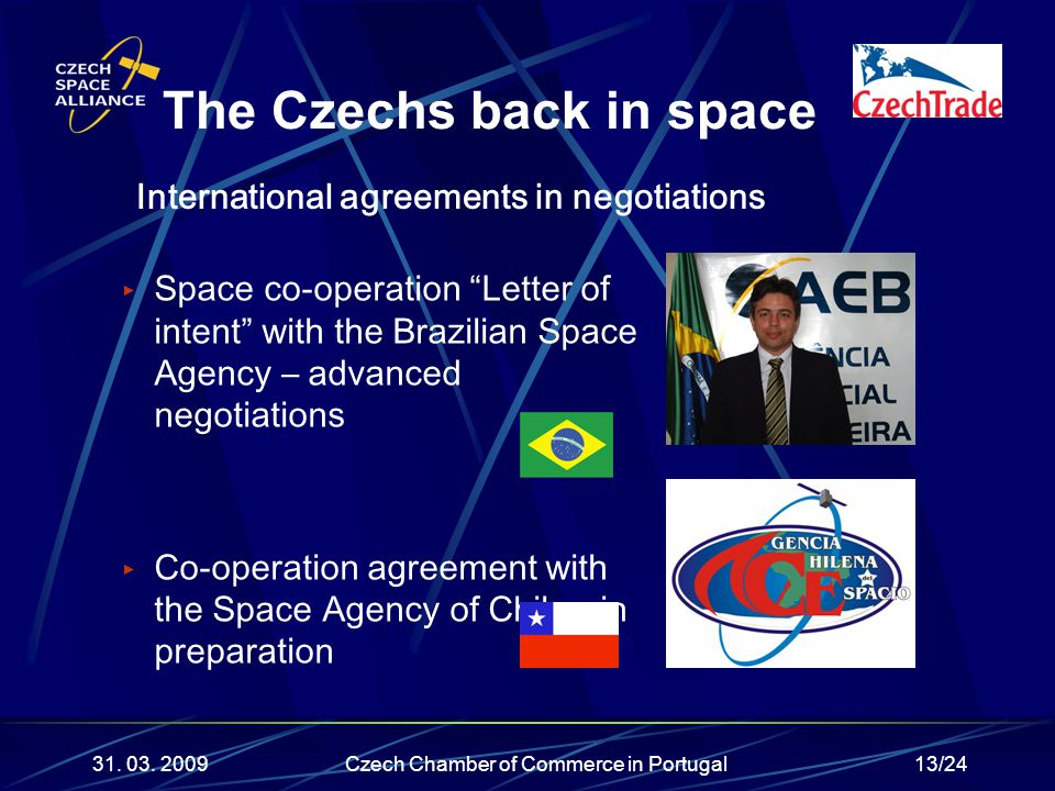 "13/24 ▶ Space co-operation ""Letter of intent"" with the Brazilian Space Agency – advanced negotiations ▶ Co-operation agreement with the Space Agency o"