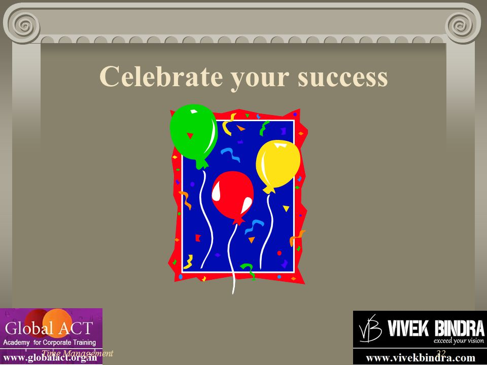 Time Management22 Celebrate your success