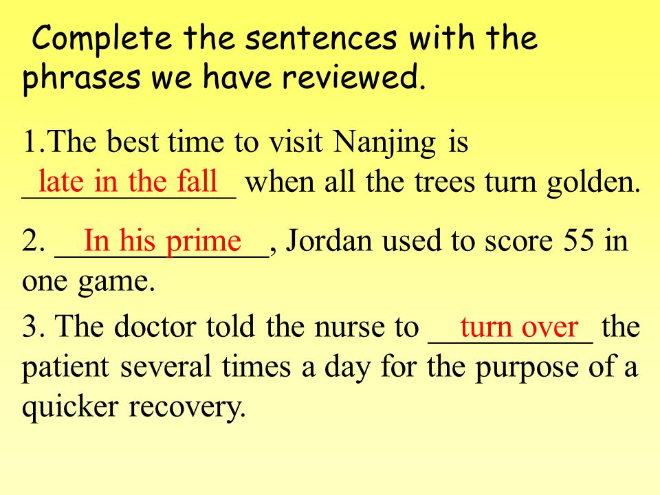 Complete the sentences with the phrases we have reviewed.
