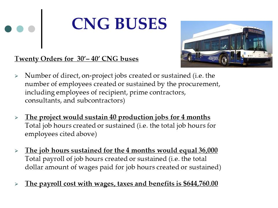 CNG BUSES Twenty Orders for 30'– 40' CNG buses  Number of direct, on-project jobs created or sustained (i.e.
