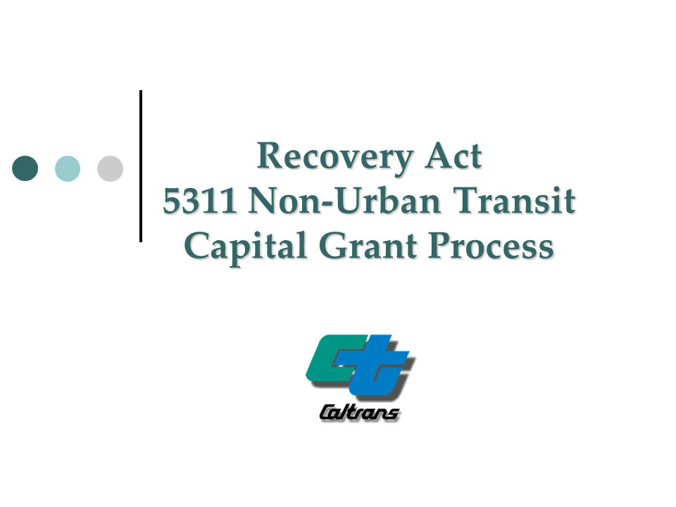 Recovery Act 5311 Non-Urban Transit Capital Grant Process