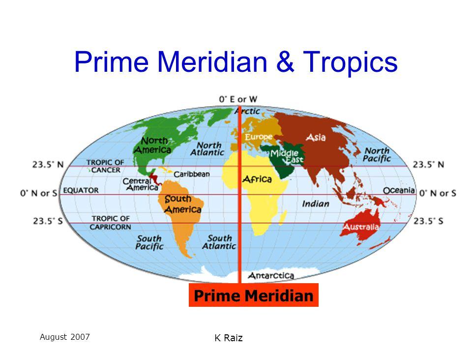 August 2007 K Raiz Prime Meridian & Tropics Prime Meridian