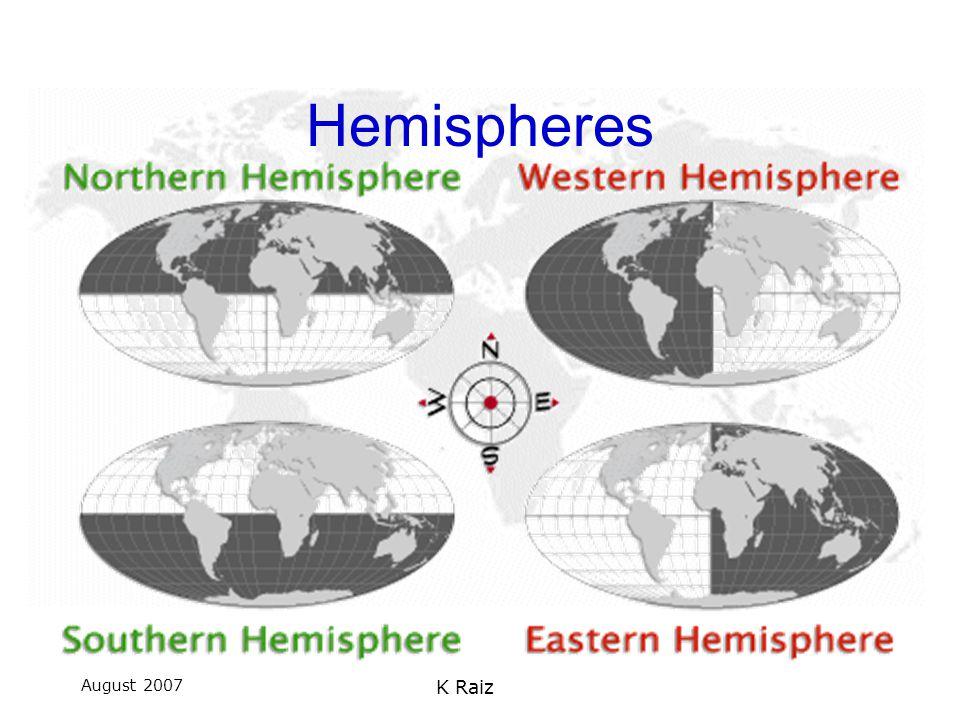 August 2007 K Raiz Hemispheres