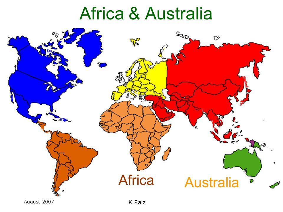 August 2007 K Raiz Australia Africa Africa & Australia