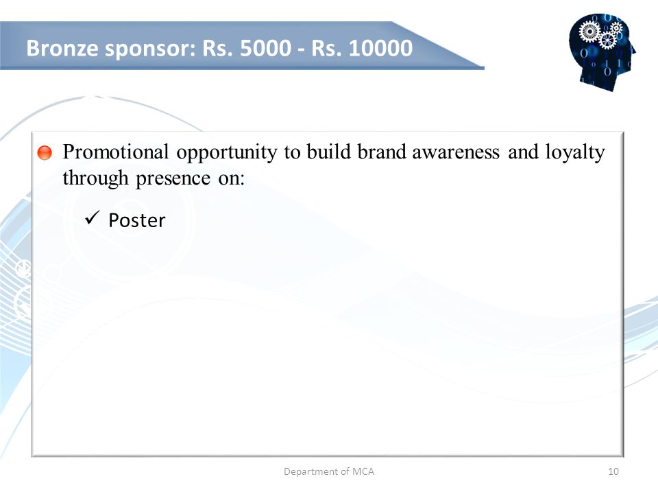 Department of MCA10 Bronze sponsor: Rs. 5000 - Rs.