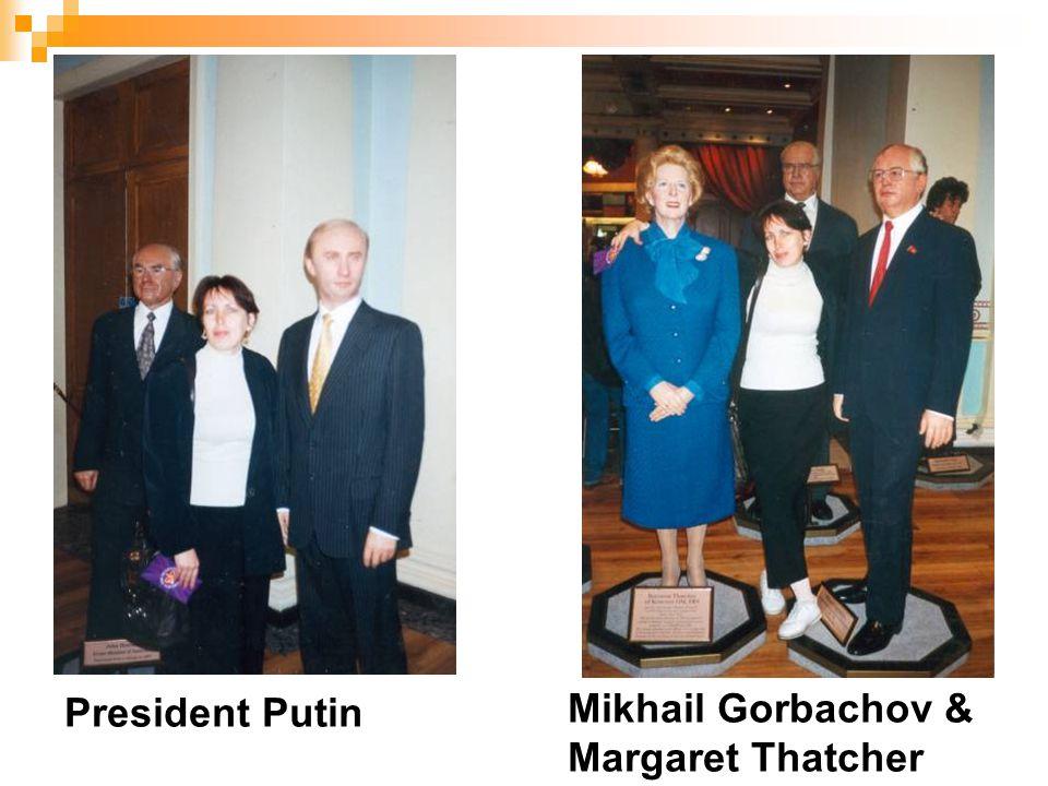 President Putin Mikhail Gorbachov & Margaret Thatcher