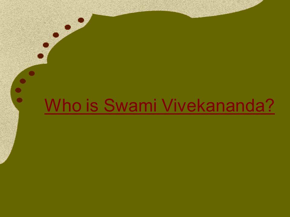 Who is Swami Vivekananda?