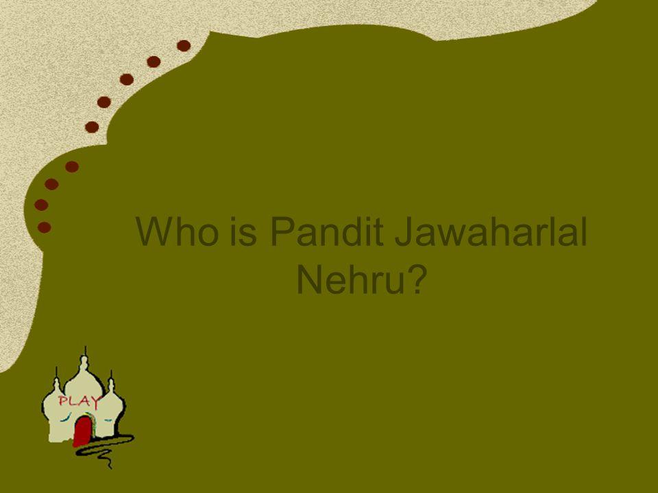 Who is Pandit Jawaharlal Nehru?