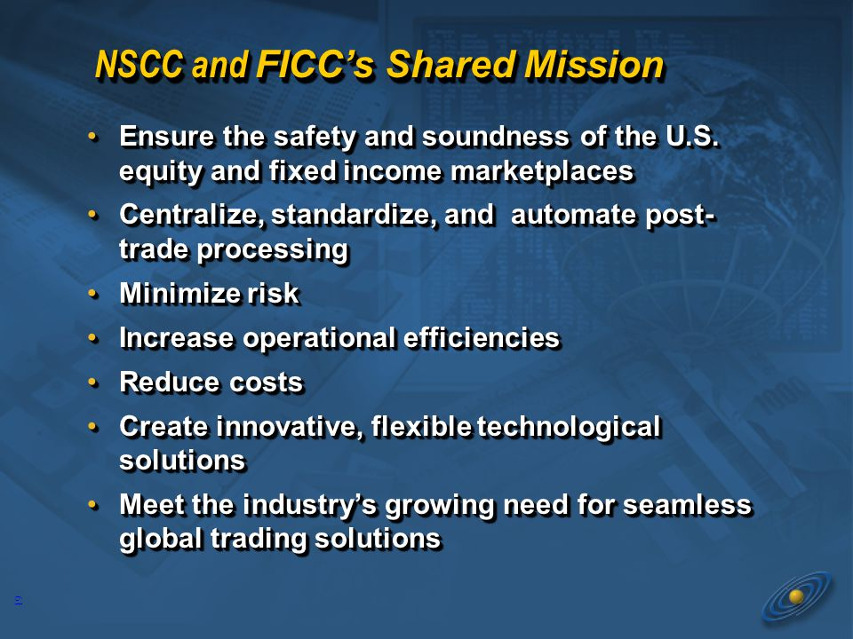 19 NSCC and FICC's Shared Mission Ensure the safety and soundness of the U.S.