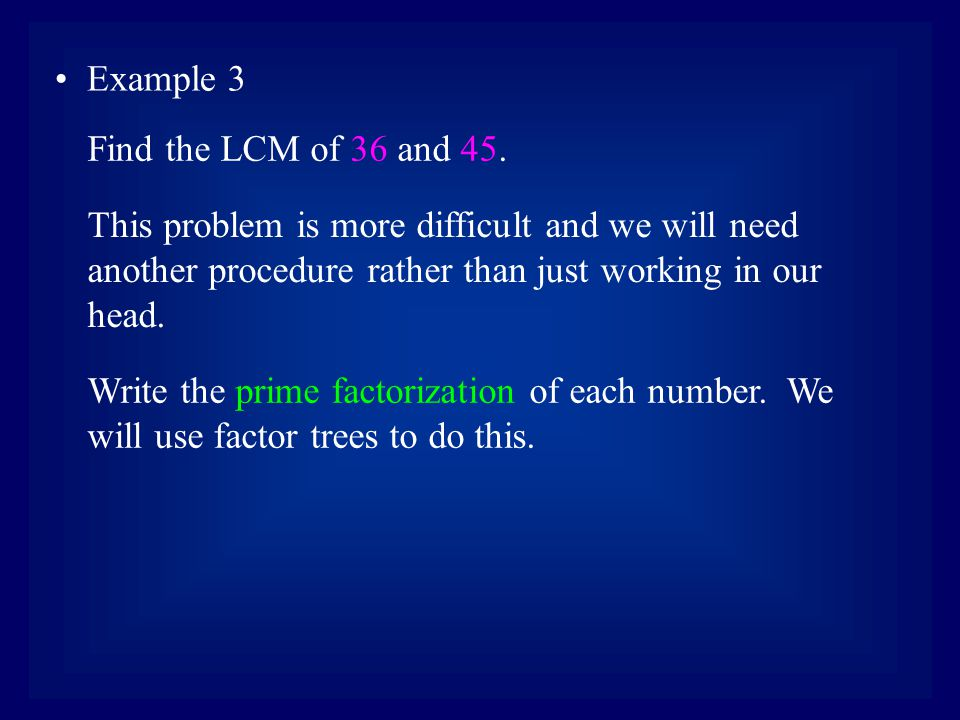Example 3 This problem is more difficult and we will need another procedure rather than just working in our head.
