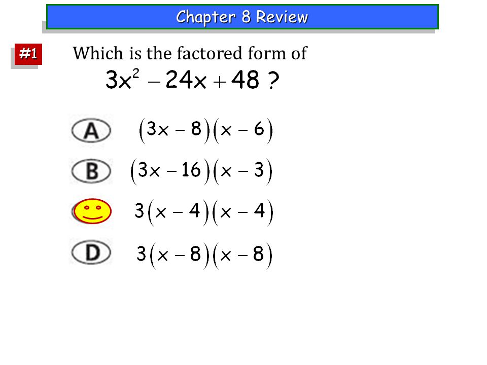 Chapter 8 Review Which is the factored form of #1#1