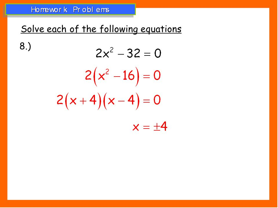 Solve each of the following equations 8.)