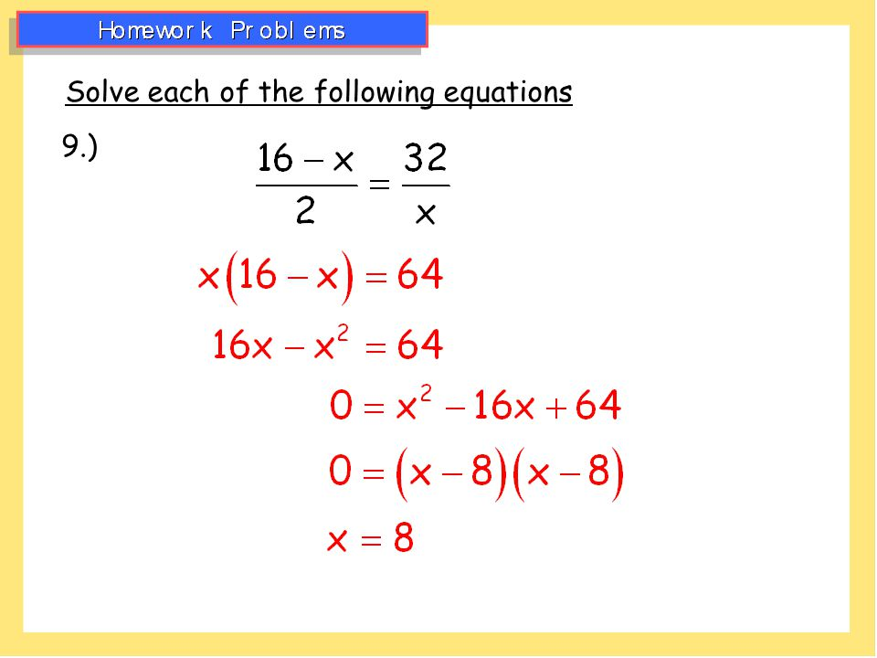 Solve each of the following equations 9.)