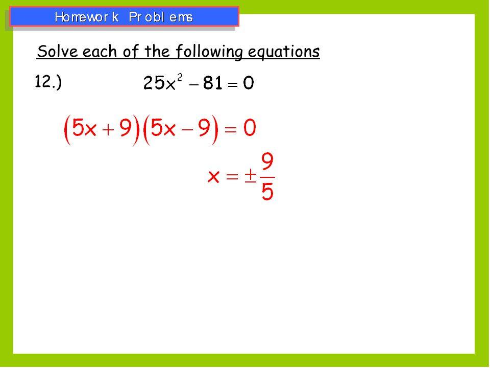 Solve each of the following equations 12.)