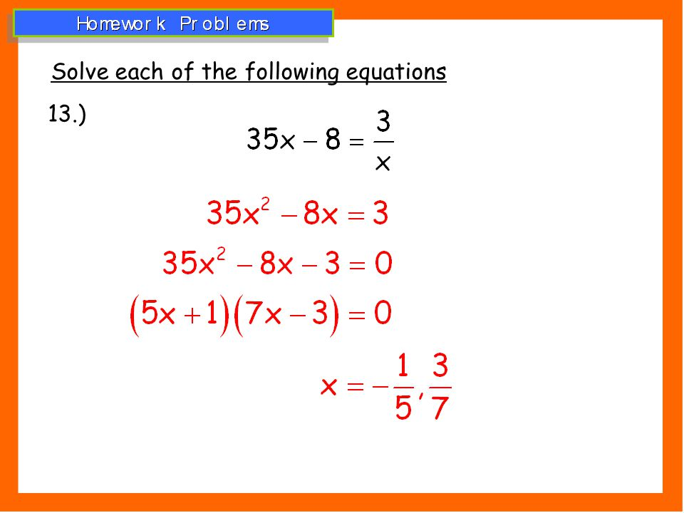 Solve each of the following equations 13.)