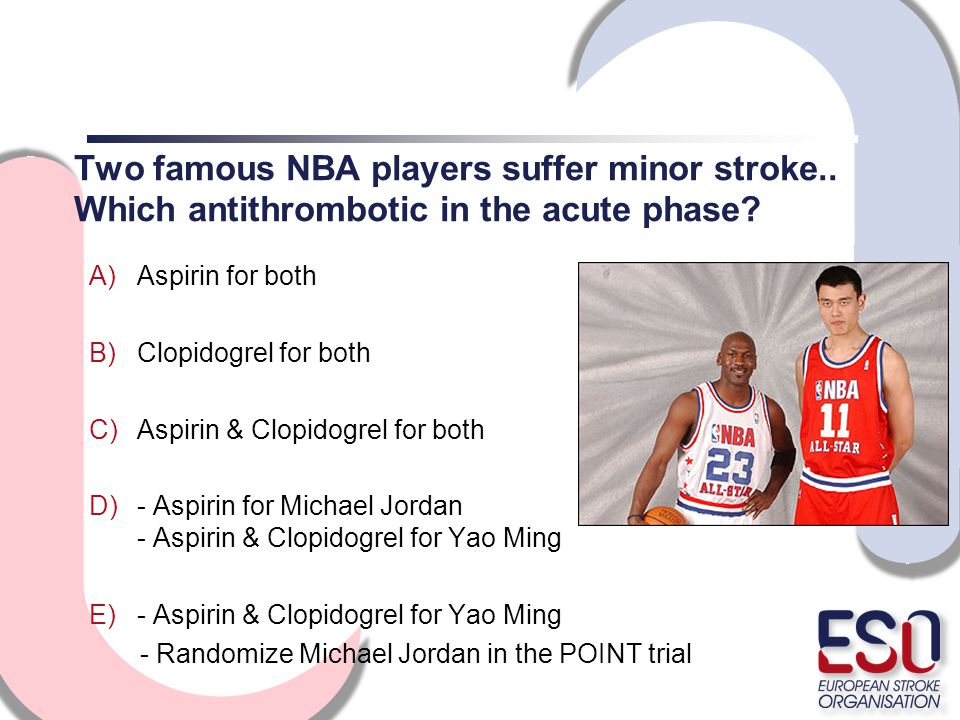 Two famous NBA players suffer minor stroke.. Which antithrombotic in the acute phase.
