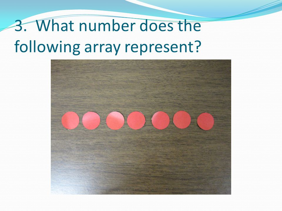 3. What number does the following array represent