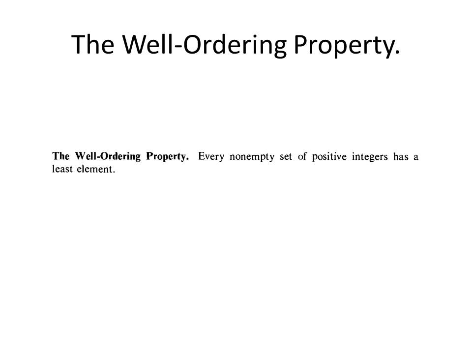 The Well-Ordering Property.
