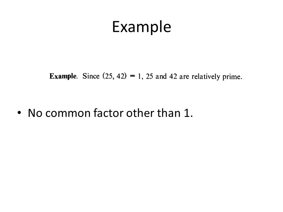 Example No common factor other than 1.
