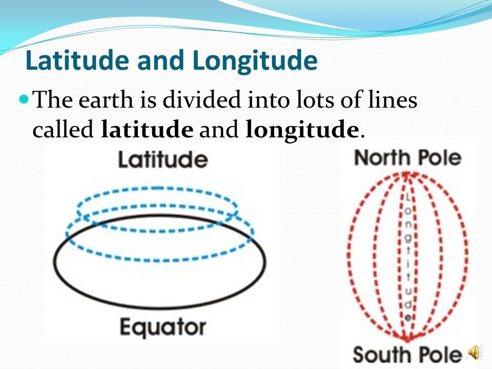 Learning about latitude, longitude and the equator.