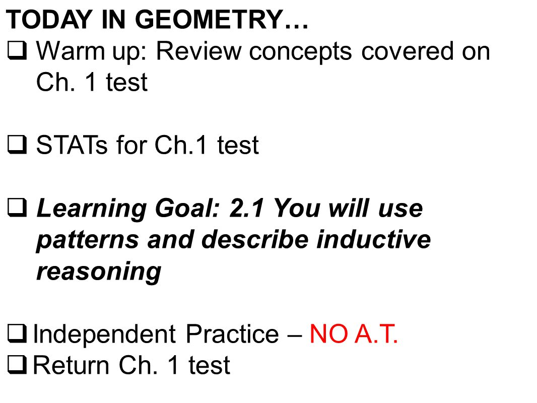 TODAY IN GEOMETRY…  Warm up: Review concepts covered on Ch.