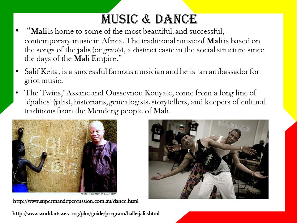 "Music & Dance "" Mali is home to some of the most beautiful, and successful, contemporary music in Africa. The traditional music of Mali is based on th"