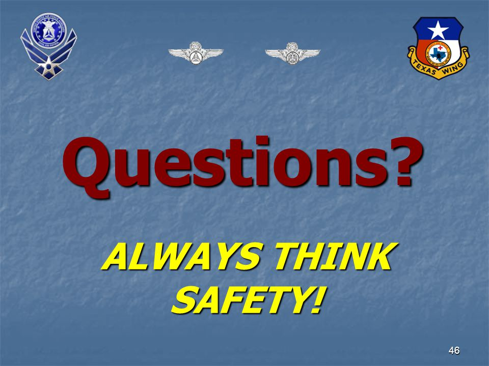 46 Questions ALWAYS THINK SAFETY!