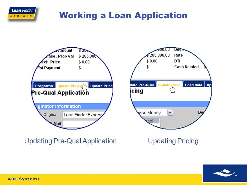 Working a Loan Application Updating Pre-Qual ApplicationUpdating Pricing