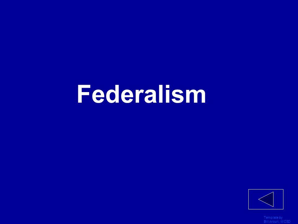Template by Bill Arcuri, WCSD Federal, Provincial, Municipal
