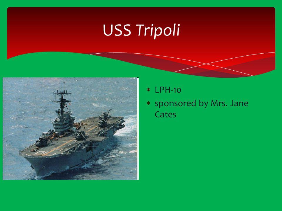 USS Tripoli  LPH-10  sponsored by Mrs. Jane Cates