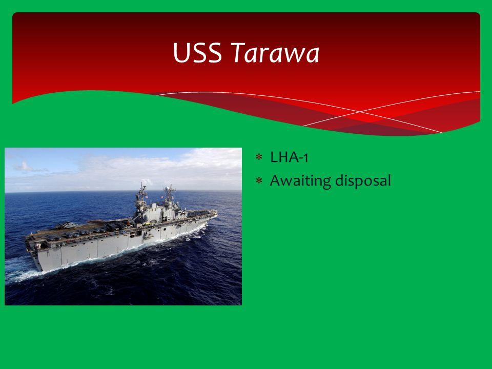USS Tarawa  LHA-1  Awaiting disposal