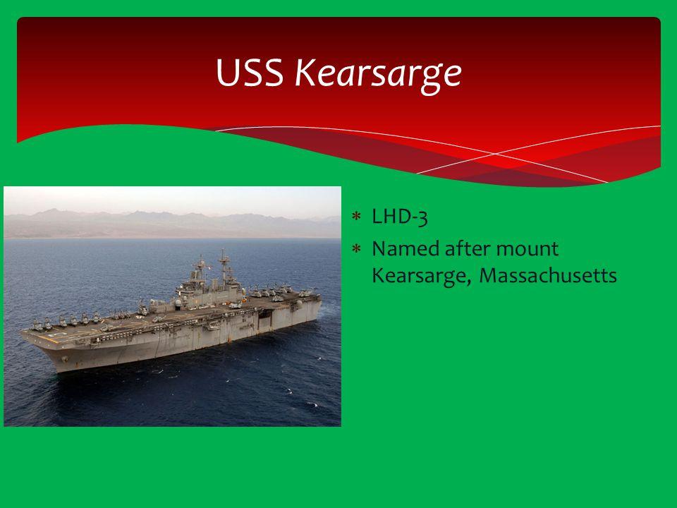 USS Kearsarge  LHD-3  Named after mount Kearsarge, Massachusetts