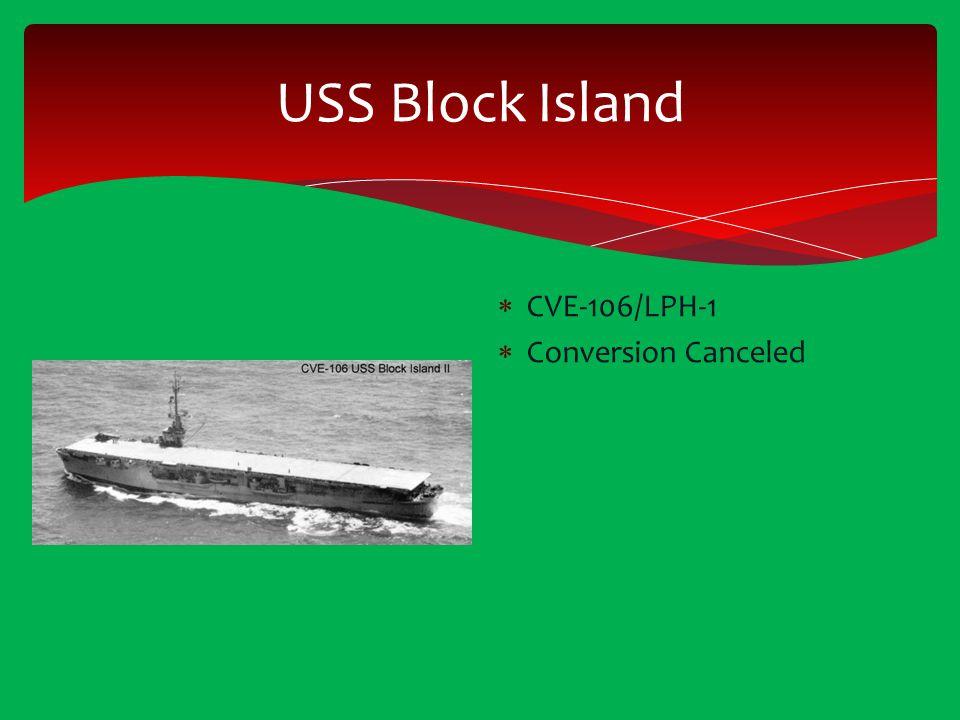 USS Block Island  CVE-106/LPH-1  Conversion Canceled