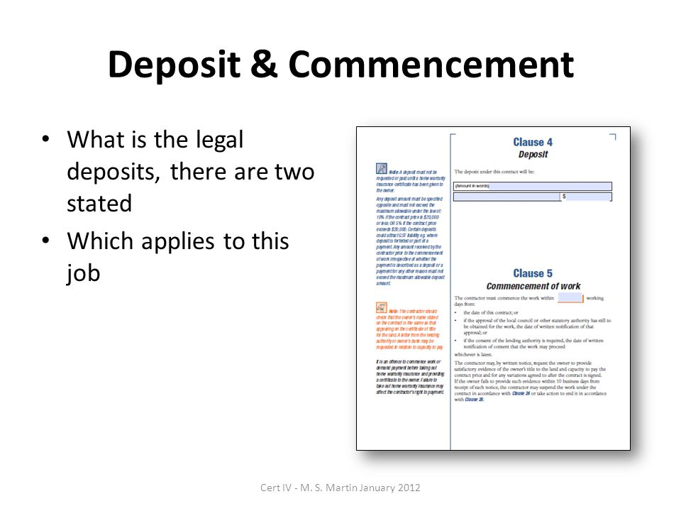 Deposit & Commencement What is the legal deposits, there are two stated Which applies to this job Cert IV - M.