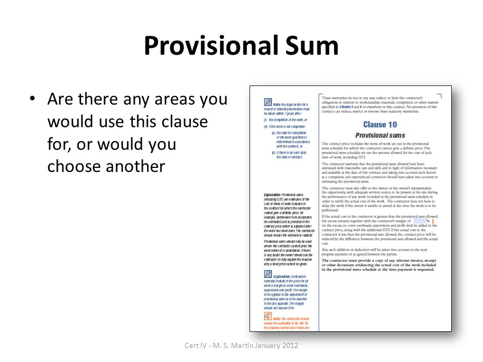 Provisional Sum Are there any areas you would use this clause for, or would you choose another Cert IV - M.