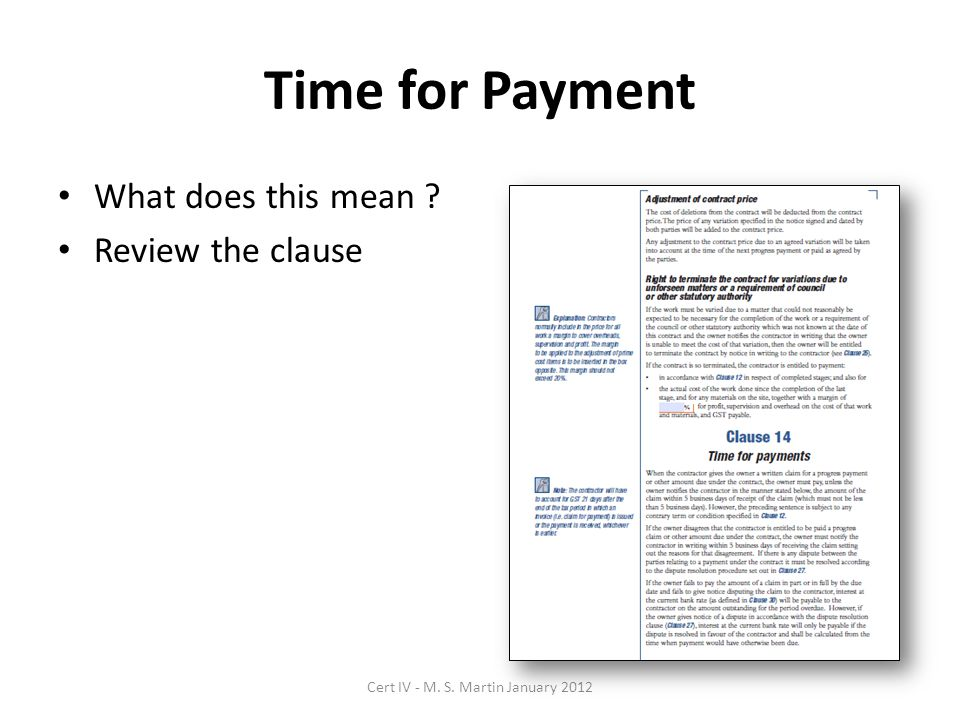 Time for Payment What does this mean Review the clause Cert IV - M. S. Martin January 2012