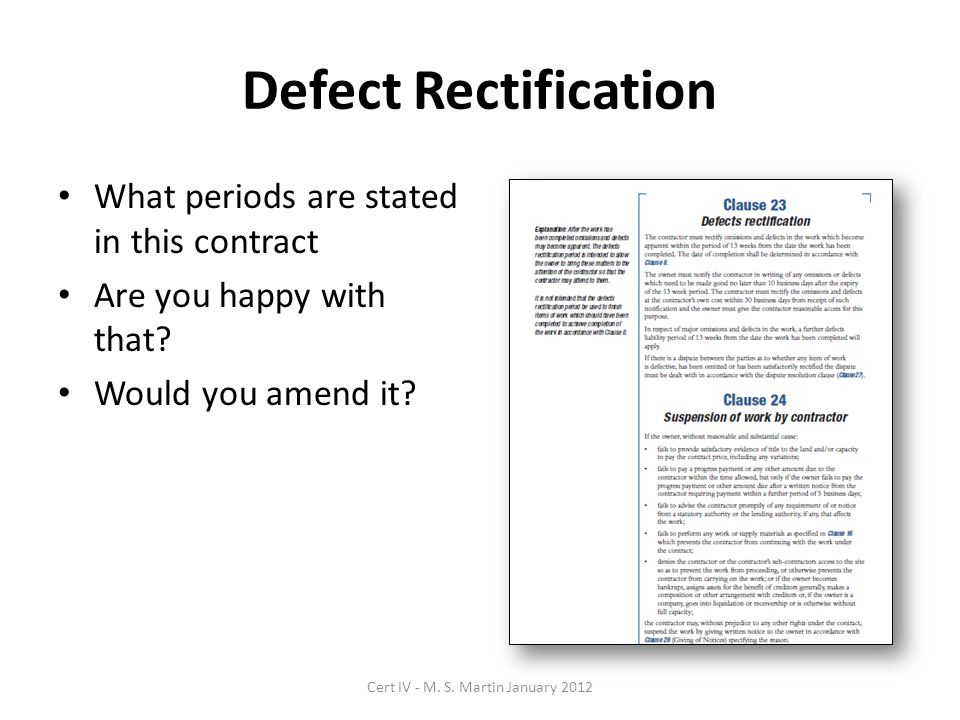 Defect Rectification What periods are stated in this contract Are you happy with that.