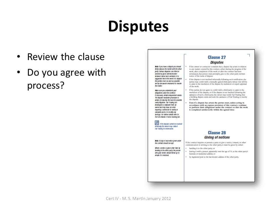 Disputes Review the clause Do you agree with process? Cert IV - M. S. Martin January 2012