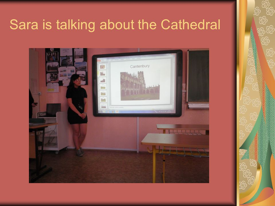 Sara is talking about the Cathedral