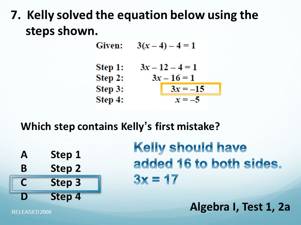 7. Kelly solved the equation below using the steps shown.