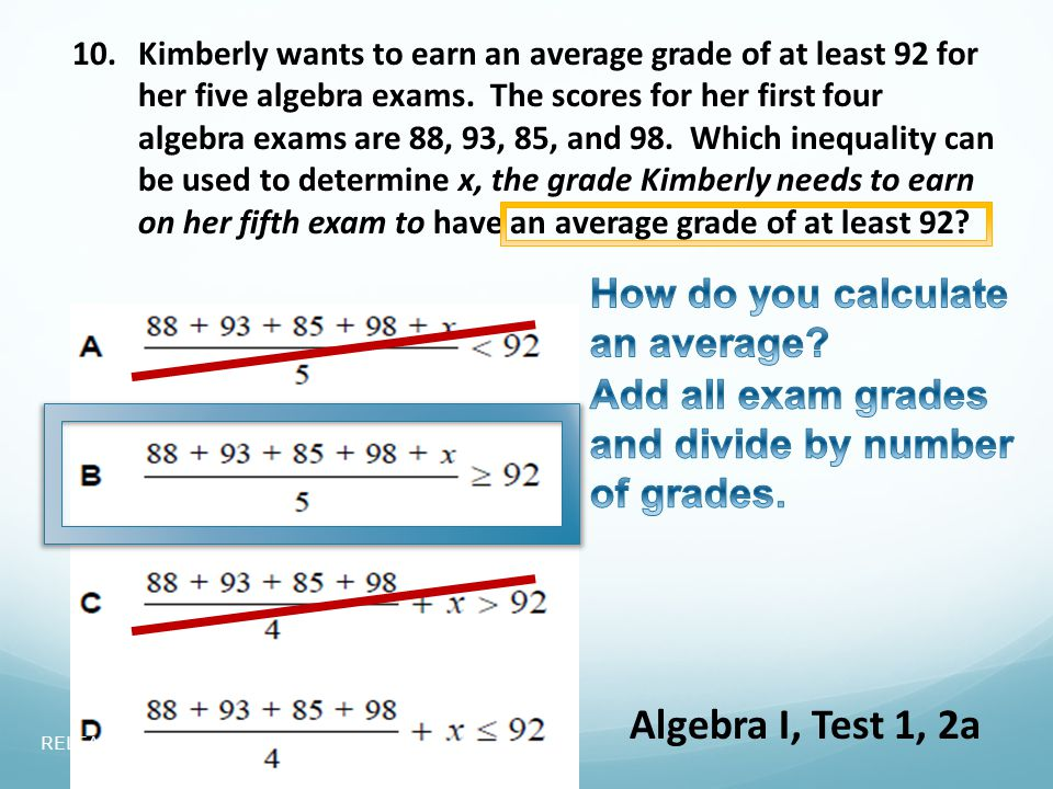 10.Kimberly wants to earn an average grade of at least 92 for her five algebra exams.