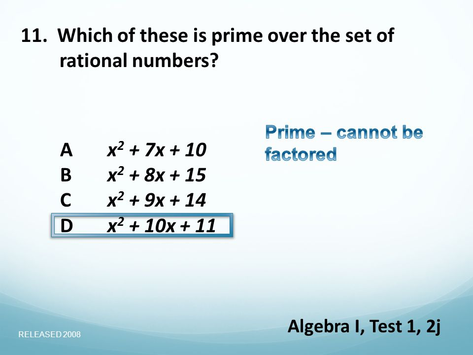 11. Which of these is prime over the set of rational numbers.