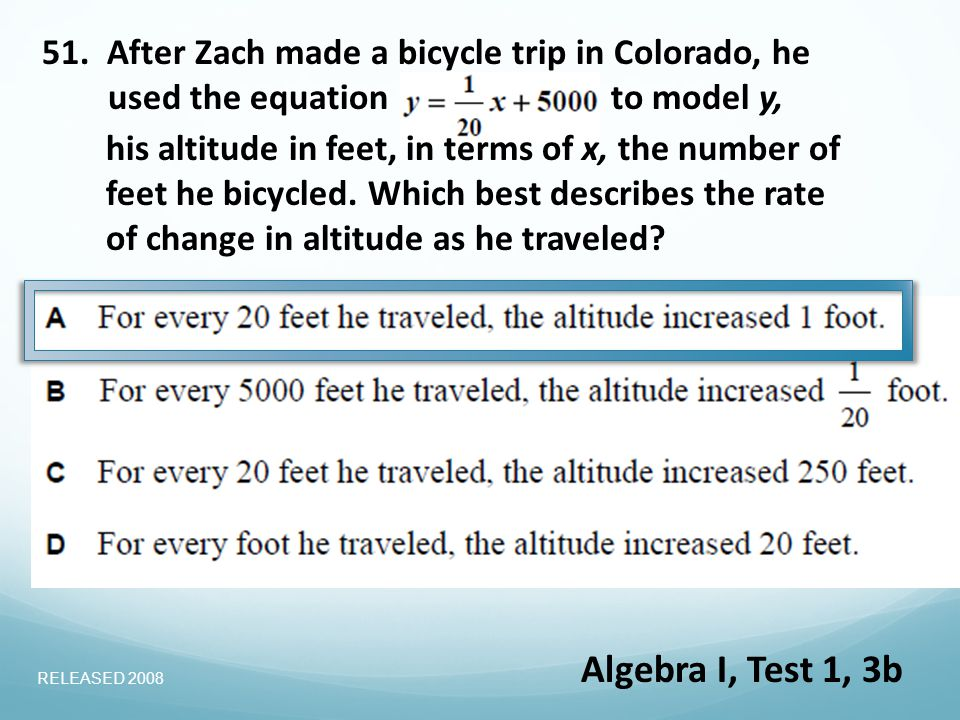 51. After Zach made a bicycle trip in Colorado, he used the equation to model y, his altitude in feet, in terms of x, the number of feet he bicycled.