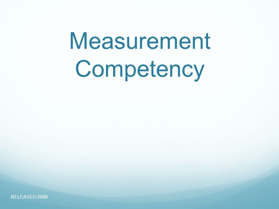 Measurement Competency RELEASED 2008