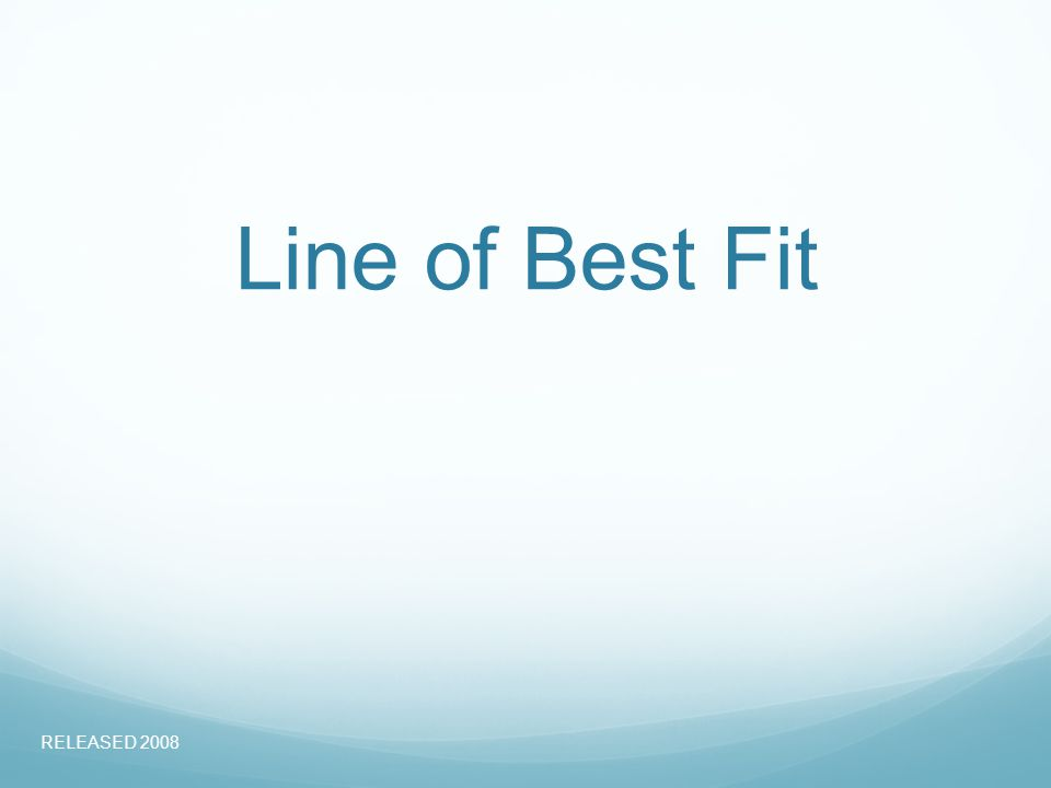 Line of Best Fit RELEASED 2008