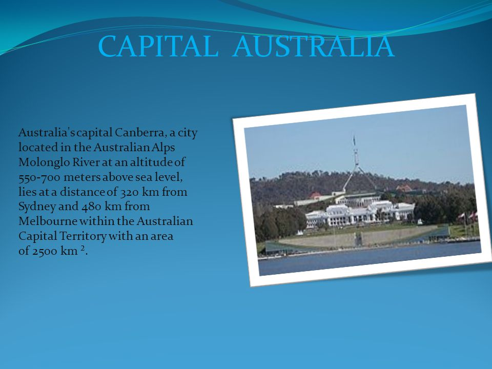 The largest city Largest city in Australia and the state capital of New South Wales.