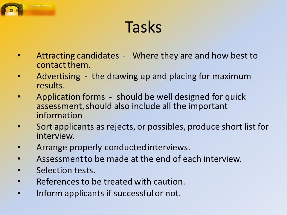Tasks Attracting candidates ‑ Where they are and how best to contact them.